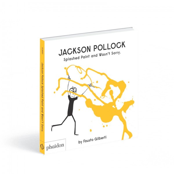 Jackson Pollock Splashed Paint And Wasn't Sorry (By Fausto Gilberti)