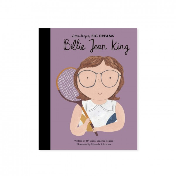 Little People, BIG DREAMS - Billie Jean King (by Maria Isabel Sanchez Vegara)
