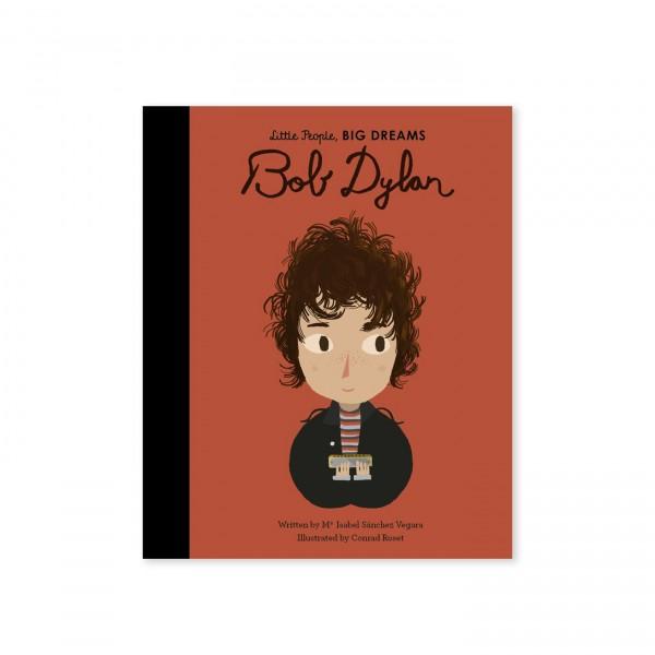 Little People, BIG DREAMS - Bob Dylan (by Maria Isabel Sanchez Vegara)