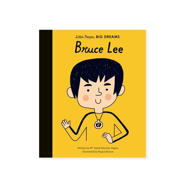 Little People, BIG DREAMS - Bruce Lee (by Maria Isabel Sanchez Vegara)