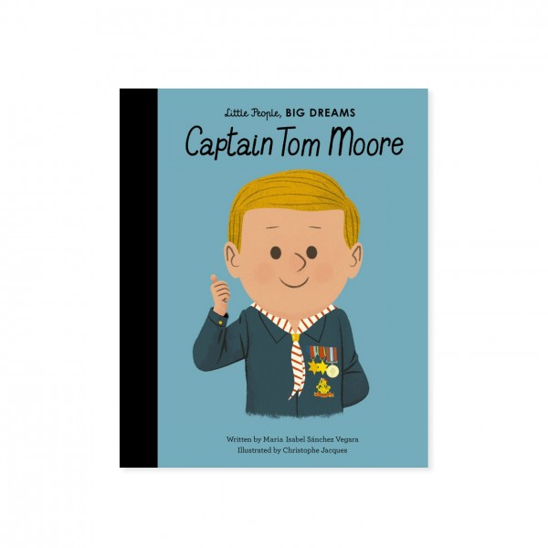 Little People, BIG DREAMS - Captain Tom Moore (by Maria Isabel Sanchez Vegara)