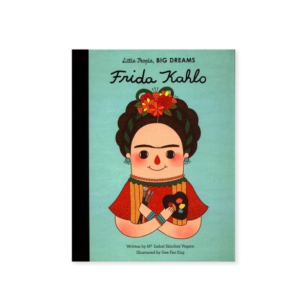 Little People, BIG DREAMS - Frida Kahlo (by Maria Isabel Sanchez Vegara)