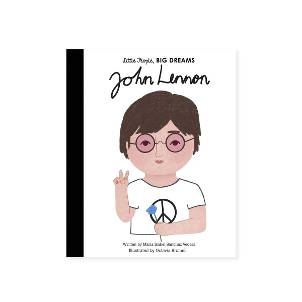 Little People, BIG DREAMS - John Lennon (by Maria Isabel Sanchez Vegara)