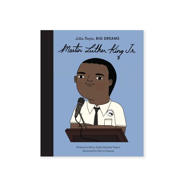 Little People, BIG DREAMS - Martin Luther King Jr. (by Maria Isabel Sanchez Vegara)