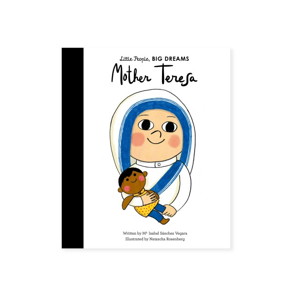 Little People, BIG DREAMS - Mother Teresa (by Maria Isabel Sanchez Vegara)