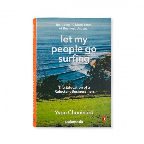 Patagonia Let My People Go Surfing (By Yvon Chouinard)
